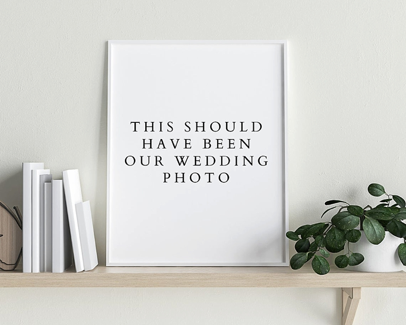 Funny This Should Be Our Wedding Photo printable sign for a wedding gift idea